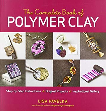 The Complete Book of Polymer Clay 9781600851285