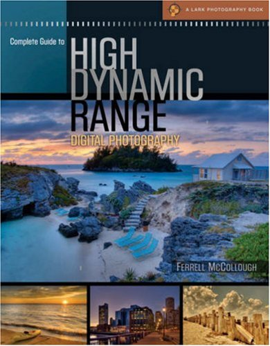Complete Guide to High Dynamic Range Digital Photography 9781600591969