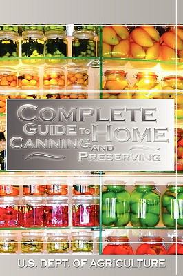 Complete Guide to Home Canning and Preserving 9781607960232