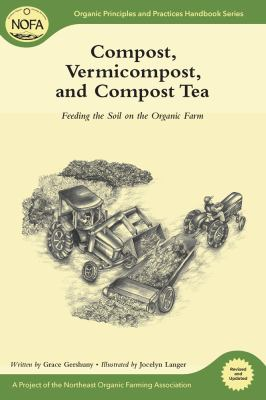 Compost, Vermicompost and Compost Tea: Feeding the Soil on the Organic Farm 9781603583473