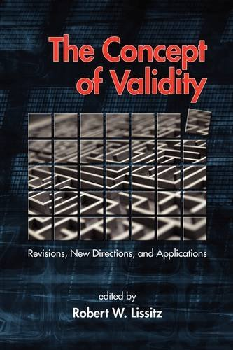 The Concept of Validity: Revisions, New Directions and Applications (PB) 9781607522270