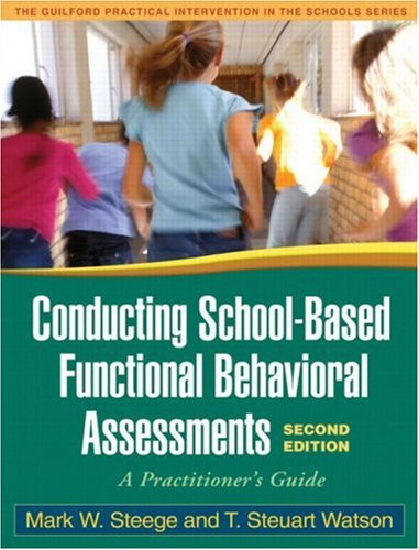 Conducting School-Based Functional Behavioral Assessments: A Practitioner's Guide 9781606230275