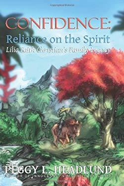 Confidence: Reliance on the Spirit Lila Faith Christian's Family Legacy 9781608609390