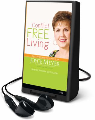 Conflict Free Living: How to Build Healthy Relationships for Life [With Earbuds] 9781607755951