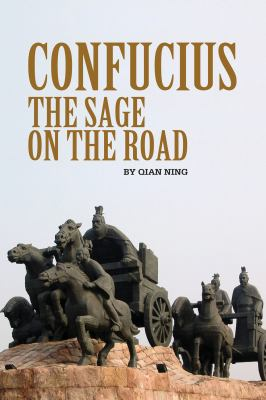 Confucius: The Sage on the Road 9781602202290