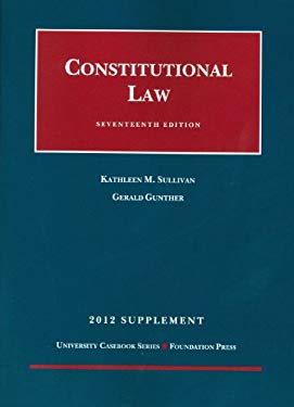 Constitutional Law, 17th, 2012 Supplement 9781609301552