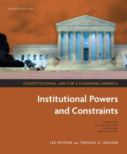 Constitutional Law for a Changing America: Institutional Powers and Constraints 9781604265163
