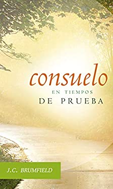 Consuelo en Tiempos de Prueba = Comfort for Troubled Christians 9781602553569