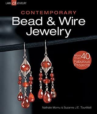 Contemporary Bead & Wire Jewelry 9781600595905