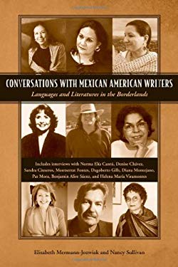 Conversations with Mexican American Writers: Languages and Literatures in the Borderlands 9781604732153