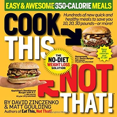 Cook This, Not That! Easy & Awesome 350-Calorie Meals: The No-Diet Weight Loss Solution