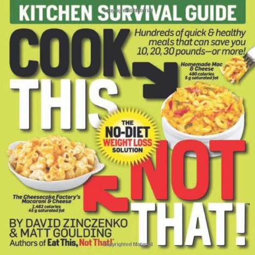 Cook This, Not That!: Kitchen Survival Guide 9781605294421