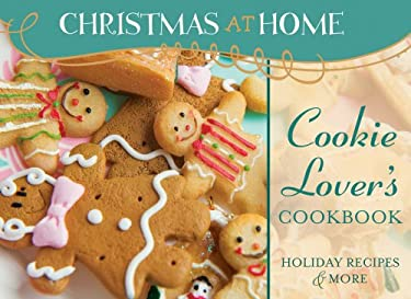 Cookie Lover's Cookbook: Holiday Recipes & More 9781602601598