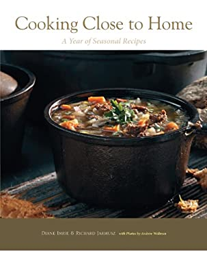 Cooking Close to Home: A Year of Seasonal Recipes 9781603583343