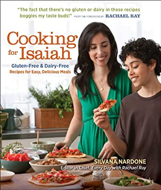 Cooking for Isaiah Cooking for Isaiah: Gluten-Free & Dairy-Free Recipes for Easy Delicious Meals Gluten-Free & Dairy-Free Recipes for Easy Delicious M 9781606521656