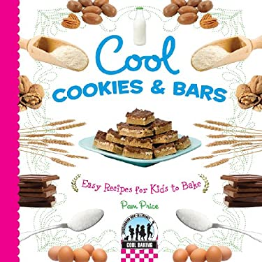 Cool Cookies & Bars: Easy Recipes for Kids to Bake 9781604537758