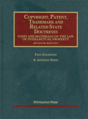 Copyright, Patent, Trademark and Related State Doctrines: Cases and Materials on the Law of Intellectual Property 9781609300630