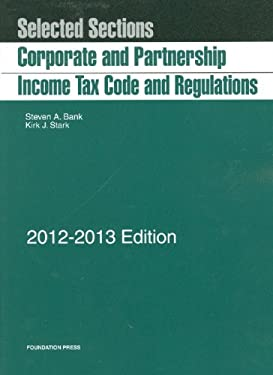 Corporate and Partnership Income Tax: Code and Regulations, Selected Sections 9781609301248