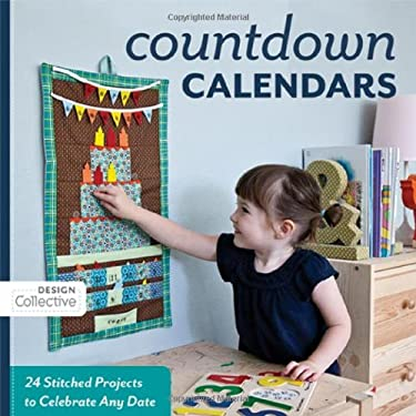 Count Down Calendars: 24 Stitched Projects to Celebrate Any Date 9781607051749