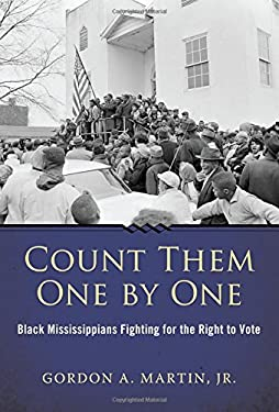 Count Them One by One: Black Mississippians Fighting for the Right to Vote 9781604737899