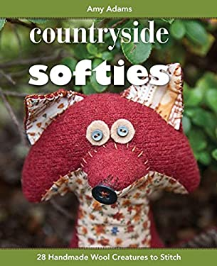 Countryside Softies: 28 Handmade Wood Creatures to Stitch 9781607052159
