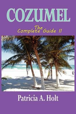 Cozumel the Complete Guide II 9781602643451