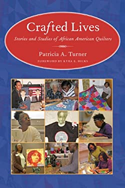 Crafted Lives: Stories and Studies of African American Quilters 9781604731316