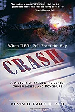Crash: When UFOs Fall from the Sky: A History of Famous Incidents, Conspiracies, and Cover-Ups 9781601631008