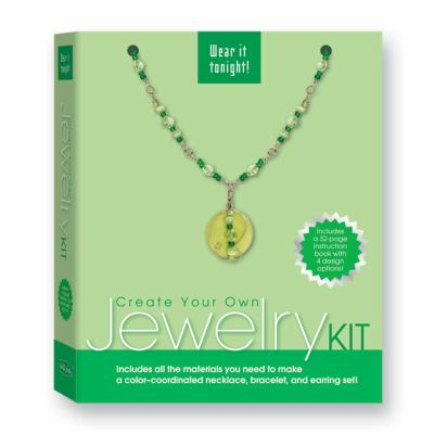 Create Your Own Jewelry Kit-GRN: Includes All the Materials You Need to Make a Color-Coordinated Necklace, Bracelet, and Earring Set! [With Beading Wi 9781600580260