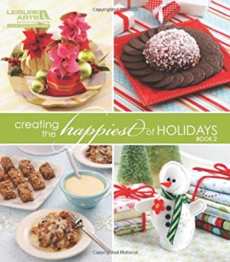 Creating the Happiest of Holidays, Book 2 9781609000127