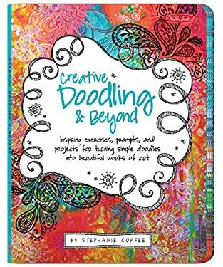 Creative Doodling & Beyond 9781600582479