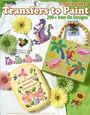 Creative Ideas Transfers to Paint (Leisure Arts #22637) 9781601406217