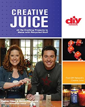 Creative Juice: 45 Re-Crafting Projects to Make with Recycled Stuff 9781600591488