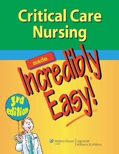 Critical Care Nursing Made Incredibly Easy! 9781609136499