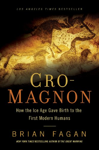 Cro-Magnon: How the Ice Age Gave Birth to the First Modern Humans 9781608194056