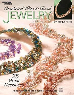 Crochet Wire & Bead Jewelry (Leisure Arts #3962) 9781601400192
