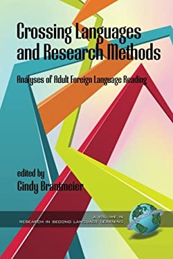 Crossing Languages and Research Methods: Analyses of Adult Foreign Language Reading (PB) 9781607522850