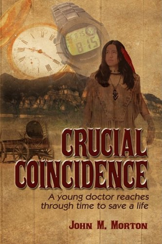 Crucial Coincidence, a Young Doctor Reaches Through Time to Save a Life 9781606939086