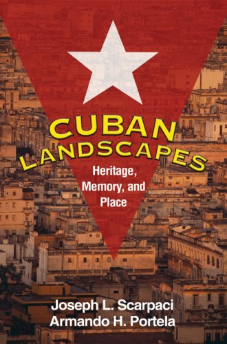 Cuban Landscapes: Heritage, Memory, and Place 9781606233238