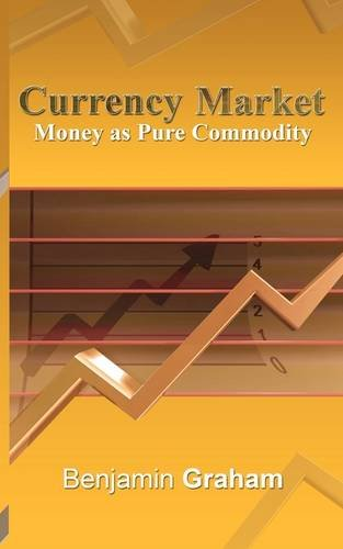 Currency Market: Money as Pure Commodity 9781607961086
