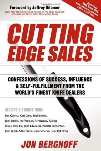 Cutting Edge Sales: Confessions of Success, Influence & Self-Fulfillment from the World's Finest Knife Dealers 9781600376238
