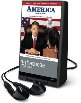The Daily Show with Jon Stewart Presents America: A Citizen's Guide to Democracy Inaction [With Earbuds]