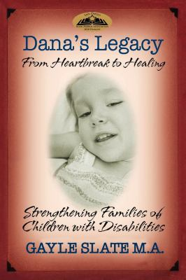 Dana's Legacy: From Heartbreak to Healing 9781600375385