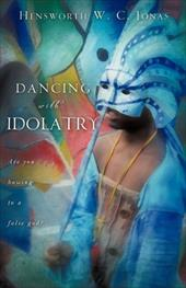 Dancing with Idolatry 7430429