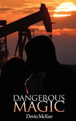 Dangerous Magic 9781601545947