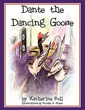 Dante the Dancing Goose 9781608442782
