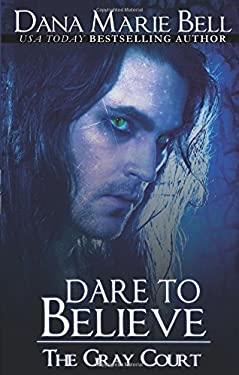 Dare to Believe 9781605047294
