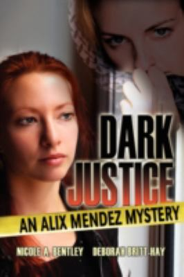 Dark Justice, an Alix Mendez Mystery 9781606934067
