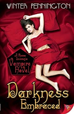 Darkness Embraced: A Rosso Lussuria Vampire Novel 9781602822214