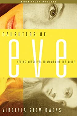 Daughters of Eve: Seeing Ourselves in Women of the Bible 9781600062001